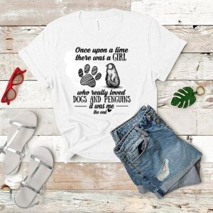 Once upon a time there was a girl who really loved dogs penguins shirt