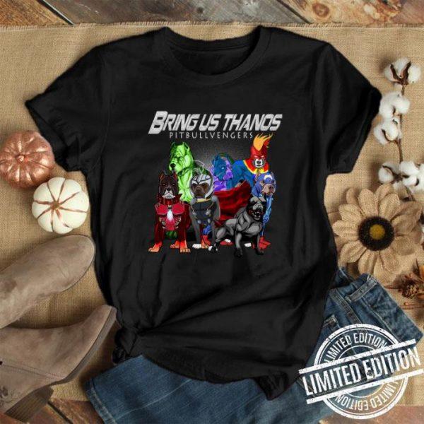 Bring us Thanos Pitbullvengers Marvel Avengers Endgame shirt