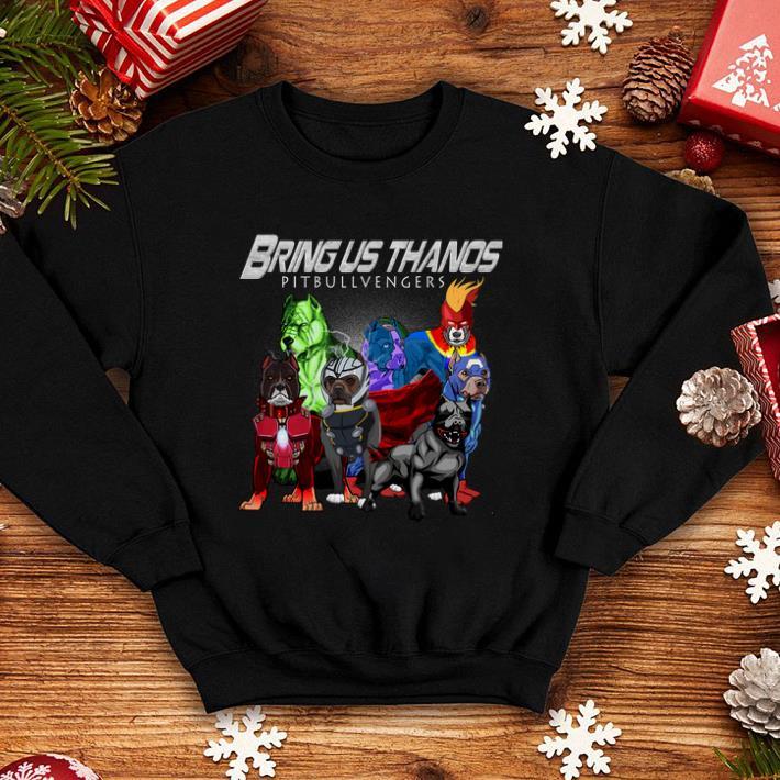Bring us Thanos Pitbullvengers Marvel Avengers Endgame shirt 4 - Bring us Thanos Pitbullvengers Marvel Avengers Endgame shirt