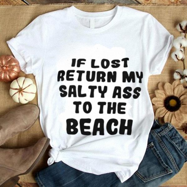 If lost return my salty ass to the Beach