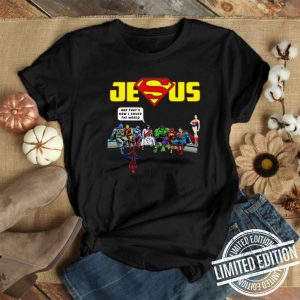 Jesus Superman Avengers and that's how I saved the world shirt