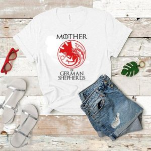 Mother Of German Shepherds Game of Thrones shirt