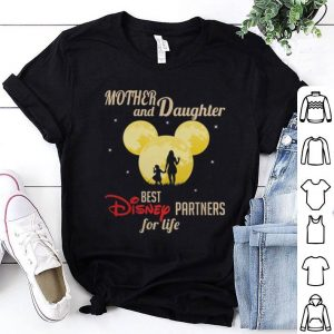 Mother and daughter best Disney partners for life shirt