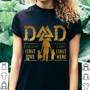Viking Dad A Daughter's First Love A Son's First Hero shirt 2