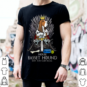 Game Of Thrones House Basset Hound shit just GOT real shirt