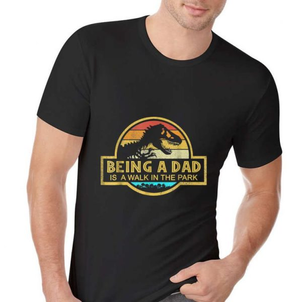 Being A Dad Is A Walk In the Park Dad shirt