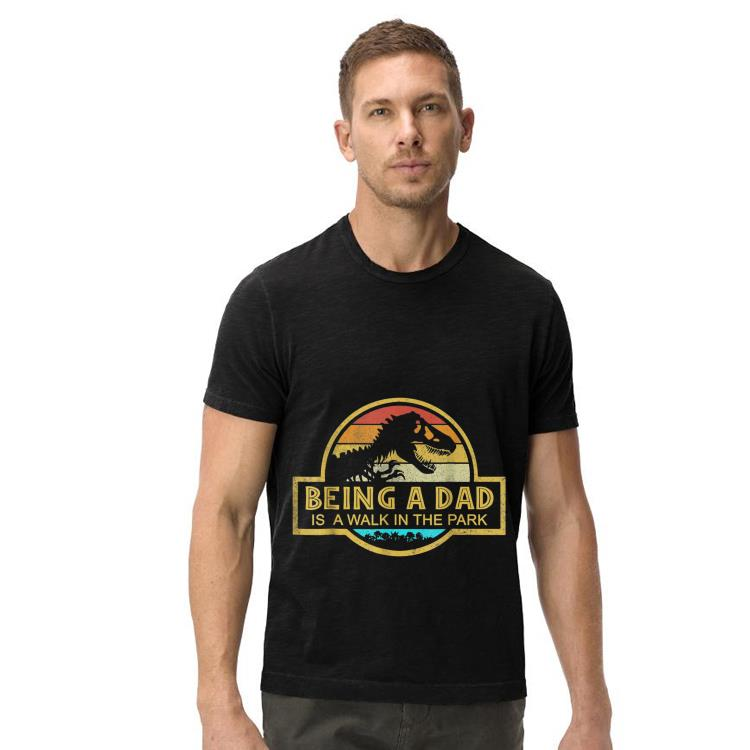 Being A Dad Is A Walk In the Park Dad shirt 4 - Being A Dad Is A Walk In the Park Dad shirt