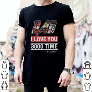 Dad I love You 3000 time Iron Man daughter shirt
