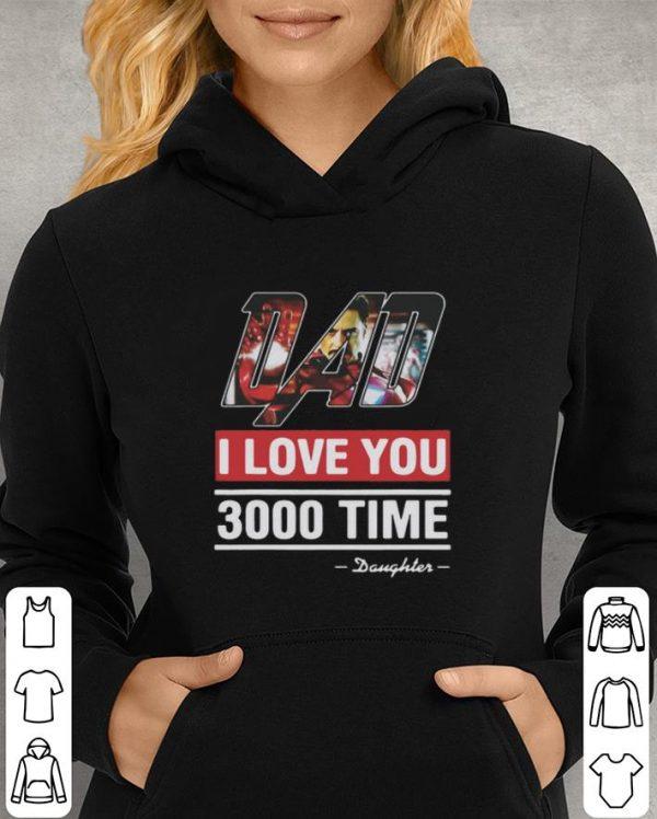 Dad I love You 3000 time Iron Man daughter shirt