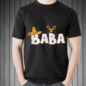Fiesta Mexican Party Cinco De Mayo Baba Grandpa shirt