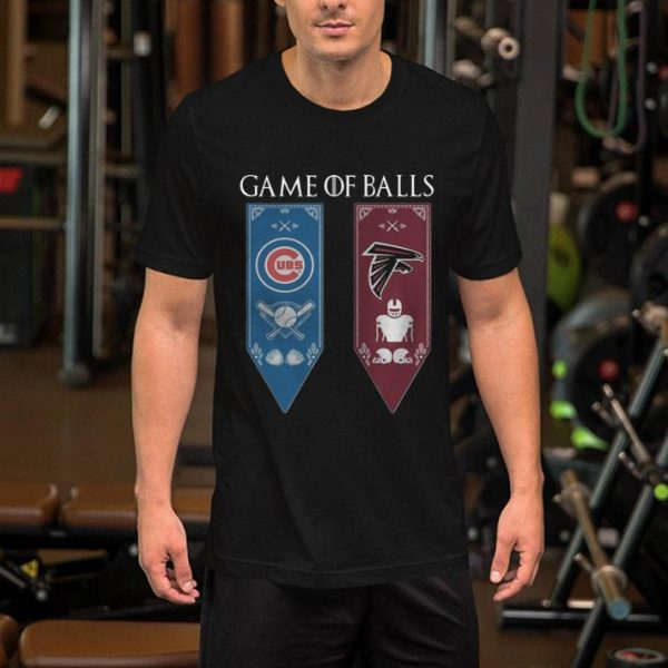 Game Of Thrones Game Of Balls Chicago Cubs And Atlanta Falcons shirt