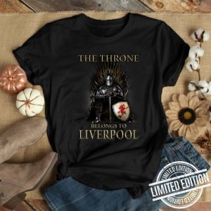 Game Of Thrones The Throne Belongs to Liverpool shirt