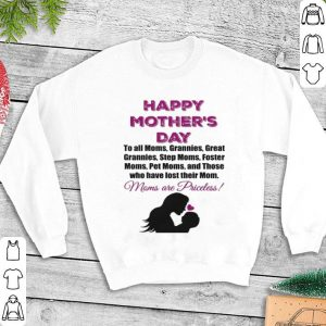 Happy mother's day to all moms grannies great grannies shirt