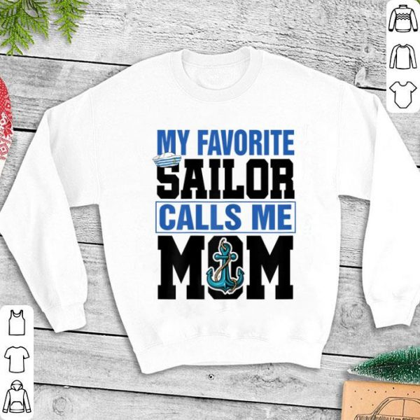 My favorite sailor calls me mom shirt