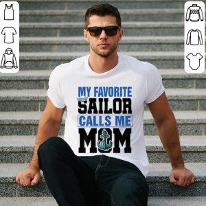 My favorite sailor calls me mom shirt