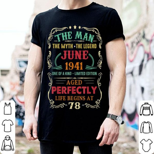 78th Birthday The Man Myth Legend June shirt
