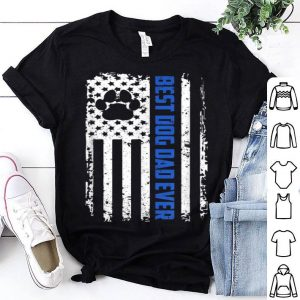 Best Dog Dad Ever American Flag for Best Father shirt