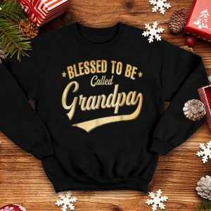 Blessed To Be Called Grandpa Father Day shirt