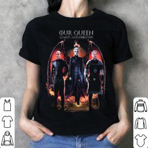 Daenerys Targaryen our queen always and forever shirt