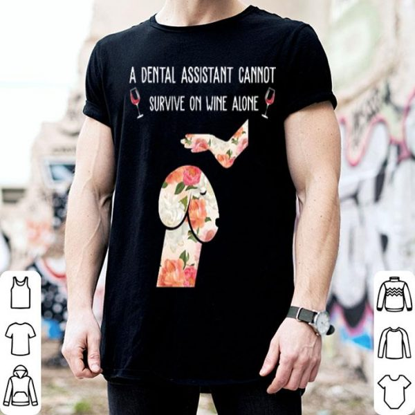 Dickhead dog A dental assistant cannot survive on wine alone shirt