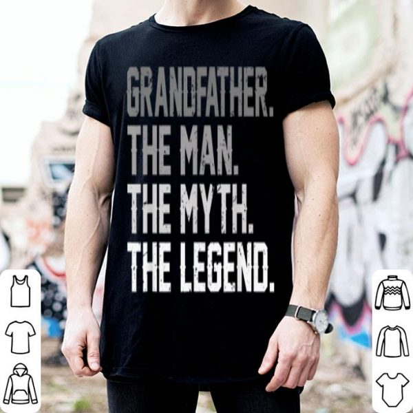 Father Day Grandfather The Man The Myth The Legend shirt