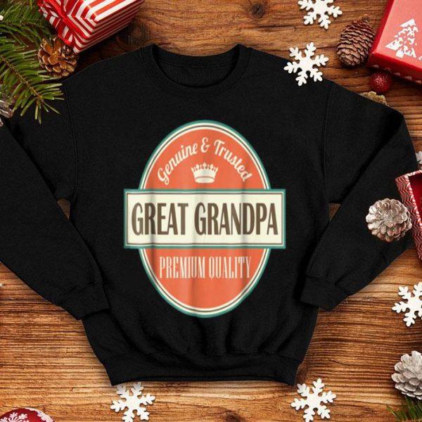 Genuine & Trusted Great Grandpa Premium Quality shirt