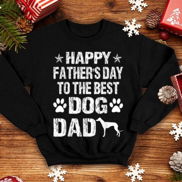 Happy Father's Day To The Best Greyhound Dad shirt