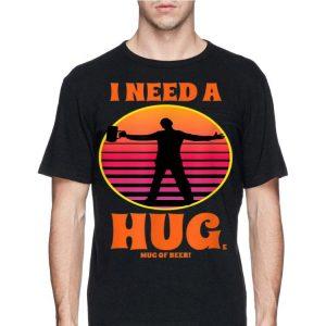 I Need A Huge Glass Of Beer Hug Vintage Sunset shirt