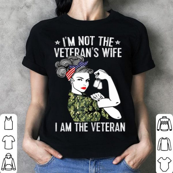 I'm Not The Veteran's Wife I Am The Veteran shirt