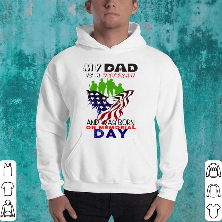 0908e2fc My Dad is a Veteran and was born on Memorial day America flag shirt ...