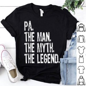 Pa The Man The Myth The Legend Father's Day White shirt