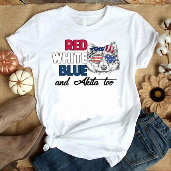 Red White Blue And Akita Too American flag shirt