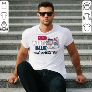Red White Blue And Akita Too American flag shirt