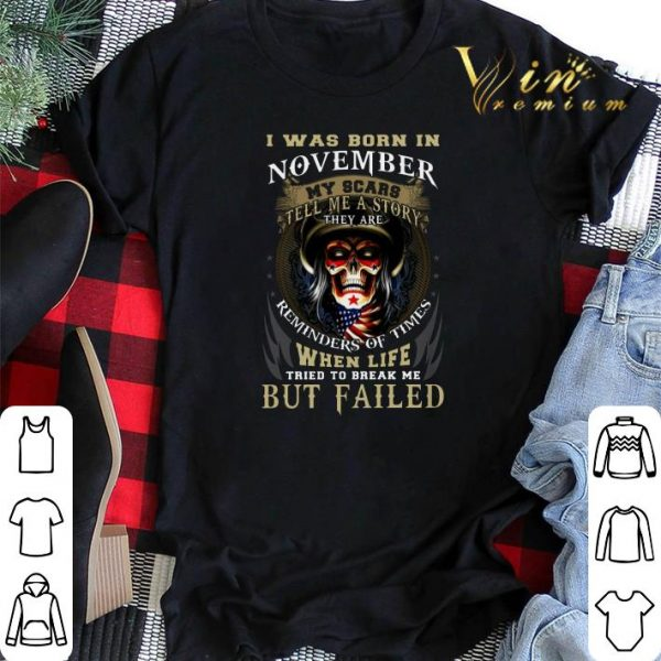 Skull i was born in november my scars tell me a story they are shirt sweater