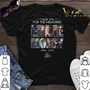 Eddie Money 1949-2019 signature Thank you for the memories shirt