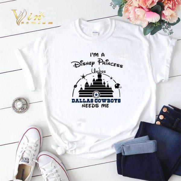 I'm a Disney Princess unless Dallas Cowboys needs me shirt sweater