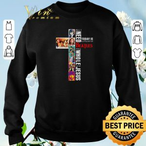 All I need today is a little bit of Beatles a whole lot of Jesus shirt sweater 2