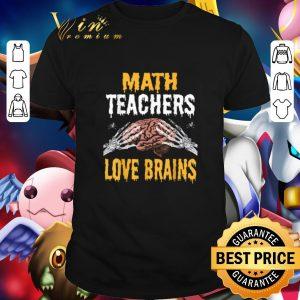 Awesome Math Teachers Love Brains Halloween Costume shirt