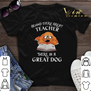 Behind every great teacher there is a great dog shirt sweater