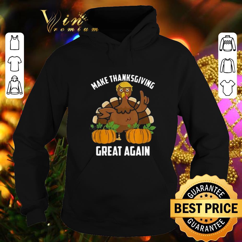 Cheap Trump make Thanksgiving great again shirt 4 - Cheap Trump make Thanksgiving great again shirt