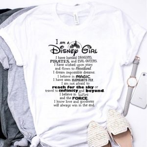 I am a Disney girl i have battled dragons pirates and evil queen shirt