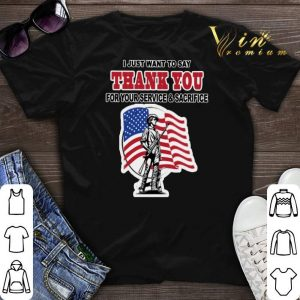 I just want to say thank you for your service & sacrifice shirt sweater