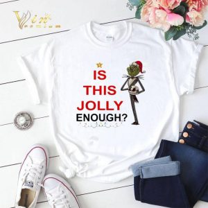 Jack Skellington Grinch is this Jolly enough shirt