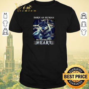 Nice Born as human but wolf at heart shirt sweater
