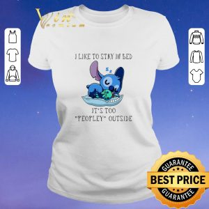 Nice Stitch I like to stay in bed it's too peopley outside shirt sweater