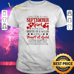 Official I'm a september girl with the mouth of a sailor heart of gold shirt sweater