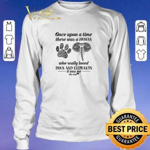 Official Once upon a time there was a woman dogs and elephants it was me shirt sweater 2