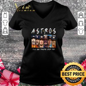 Premium Houston Astros Friends i'll be there for you shirt