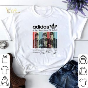 Signatures Adidas all day I dream about The Beatles shirt