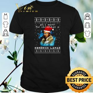 Awesome All i want for Christmas is Kendrick Lamar shirt sweater